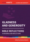 Holy Habits Bible Reflections: Gladness and Generosity : 40 readings and reflections - Book