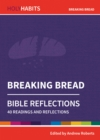 Holy Habits Bible Reflections: Breaking Bread : 40 readings and reflections - Book