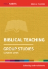 Holy Habits Group Studies: Biblical Teaching : Leader's Guide - Book