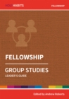 Holy Habits Group Studies: Fellowship : Leader's Guide - Book