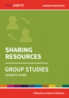 Holy Habits Group Studies: Sharing Resources : Leader's Guide - Book