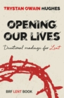 Opening Our Lives : Devotional readings for Lent - Book