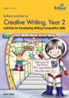 Brilliant Activities for Creative Writing, Year 2 : Activities for Developing Writing Composition Skills - Book