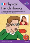Physical French Phonics, 2nd edition  (Book and CD-Rom) : A Tried and Tested System for Teaching French Phonics - Book