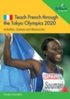 Teach French through the Tokyo Olympics 2020 : Activities, Games and Resources - Book