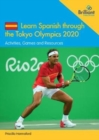 Teach Spanish through the Tokyo Olympics 2020 : Activities, Games and Resources - Book