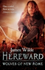 Hereward: Wolves of New Rome : (Hereward 4) - Book