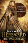 Hereward: The Immortals : (Hereward 5) - Book