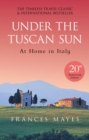 Under The Tuscan Sun : Anniversary Edition - Book