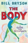 The Body : A Guide for Occupants - THE SUNDAY TIMES NO.1 BESTSELLER - Book