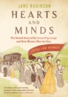 Hearts And Minds : The Untold Story of the Great Pilgrimage and How Women Won the Vote - Book