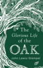 The Glorious Life of the Oak - Book