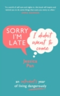 Sorry I'm Late, I Didn't Want to Come : An Introvert's Year of Living Dangerously - Book