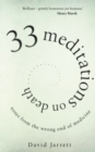 33 Meditations on Death : Notes from the Wrong End of Medicine - Book