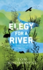 Elegy For a River : Whiskers, Claws and Conservation's Last, Wild Hope - Book