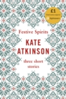 Festive Spirits : Three Christmas Stories - Book