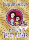 My Mum Tracy Beaker : Now a major TV series - Book
