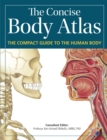 Concise Body Atlas : The Compact Guide to the Human Body - Book