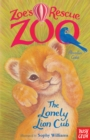 Zoe's Rescue Zoo: The Lonely Lion Cub - eBook