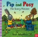 Pip and Posy: The Scary Monster - Book