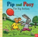 Pip and Posy: The Big Balloon - Book