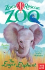Zoe's Rescue Zoo: The Eager Elephant - eBook
