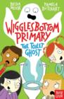 Wigglesbottom Primary: The Toilet Ghost - Book