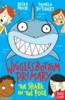 Wigglesbottom Primary: The Shark in the Pool - Book