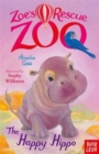 Zoe's Rescue Zoo: The Happy Hippo - Book