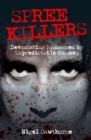 Spree Killers : True and Devastating Massacres of Unpredictable Gunmen - eBook