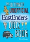 The Ultimate Unofficial Eastenders Quiz Book - eBook