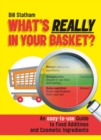What's Really in Your Basket? : An Easy to Use Guide to Food Additives & Cosmetic Ingredients - eBook