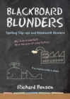 Blackboard Blunders : Spelling Slip-ups and Homework Howlers - eBook