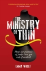 The Ministry of Thin : How the Pursuit of Perfection Got Out of Control - eBook