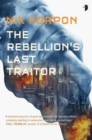The Rebellion's Last Traitor : BOOK I IN THE MEMORY THIEF TRILOGY - Book