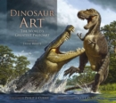 Dinosaur Art: The World's Greatest Paleoart - Book