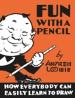 Fun With A Pencil : How Everybody Can Easily Learn to Draw - Book
