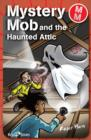 Mystery Mob and the Haunted Attic - eBook