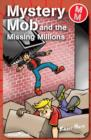 Mystery Mob and the Missing Millions - eBook