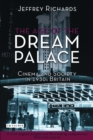 The Age of the Dream Palace : Cinema and Society in 1930s Britain - eBook