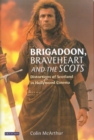 Brigadoon, Braveheart and the Scots : Distortions of Scotland in Hollywood Cinema - eBook