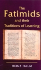The Fatimids and Their Traditions of Learning - eBook