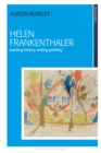 Helen Frankenthaler : Painting History, Writing Painting - eBook
