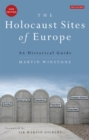 The Holocaust Sites of Europe : An Historical Guide - eBook