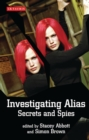 Investigating Alias : Secrets and Spies - eBook