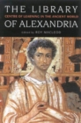 The Library of Alexandria : Centre of Learning in the Ancient World - eBook
