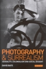 Photography and Surrealism : Sexuality, Colonialism and Social Dissent - eBook