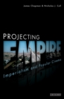 Projecting Empire : Imperialism and Popular Cinema - eBook