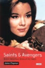 Saints and Avengers : British Adventure Series of the 1960s - eBook