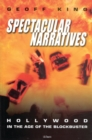 Spectacular Narratives : Hollywood in the Age of the Blockbuster - eBook